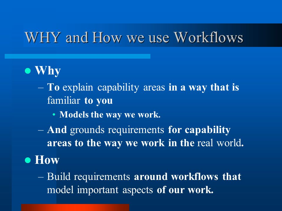 WHY and How we use Workflows