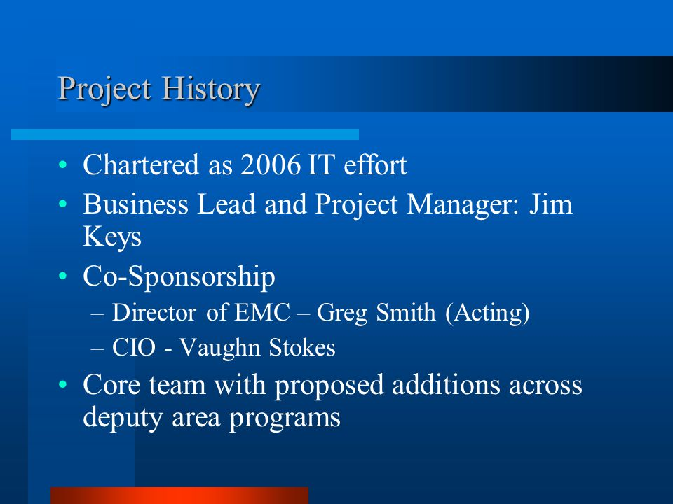 Project History Chartered as 2006 IT effort