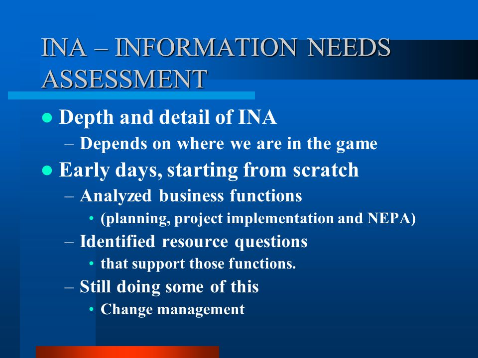 INA – INFORMATION NEEDS ASSESSMENT