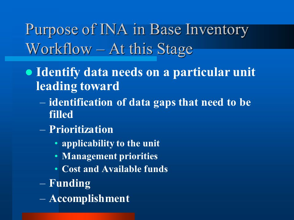 Purpose of INA in Base Inventory Workflow – At this Stage