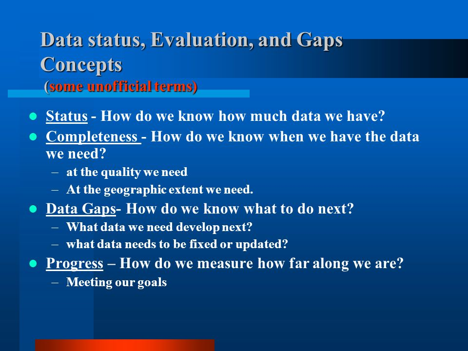 Data status, Evaluation, and Gaps Concepts (some unofficial terms)