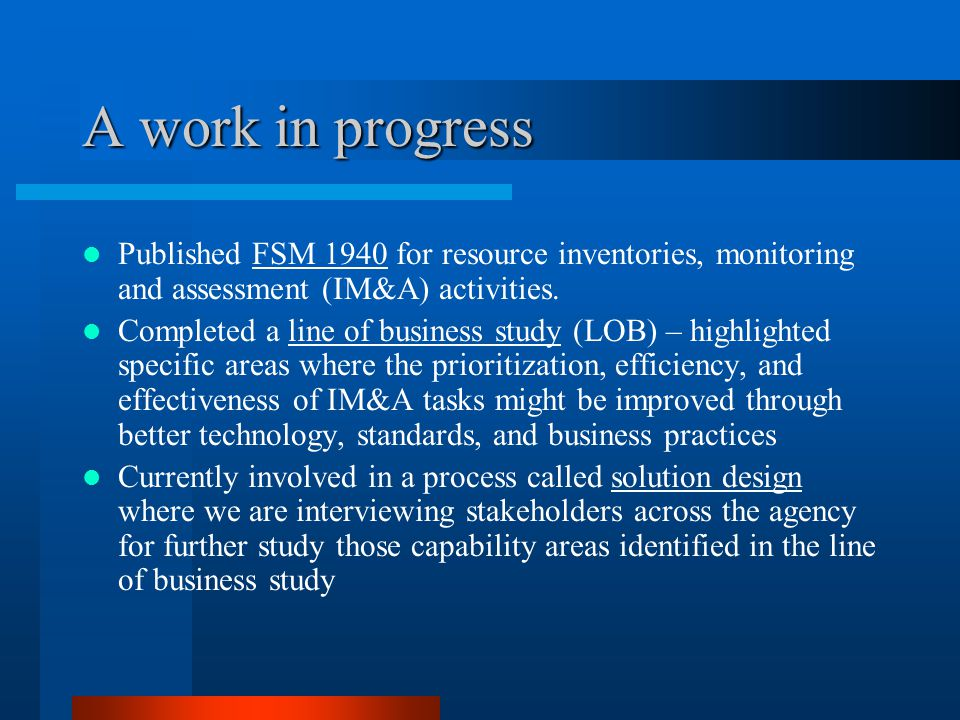 A work in progress Published FSM 1940 for resource inventories, monitoring and assessment (IM&A) activities.