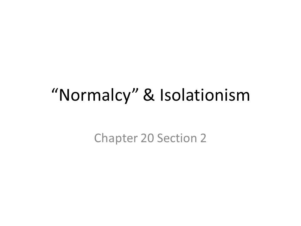 Normalcy & Isolationism