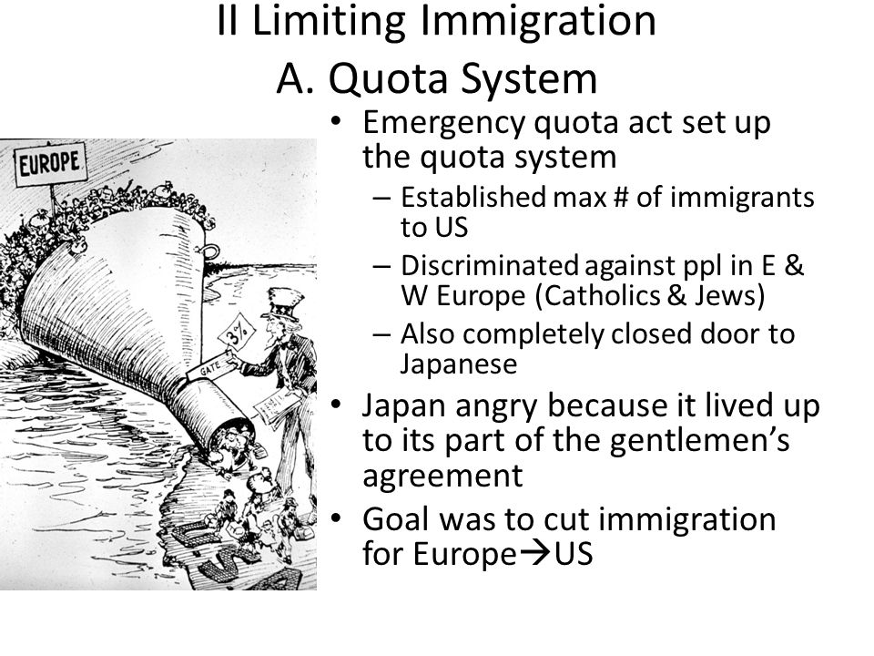 II Limiting Immigration A. Quota System