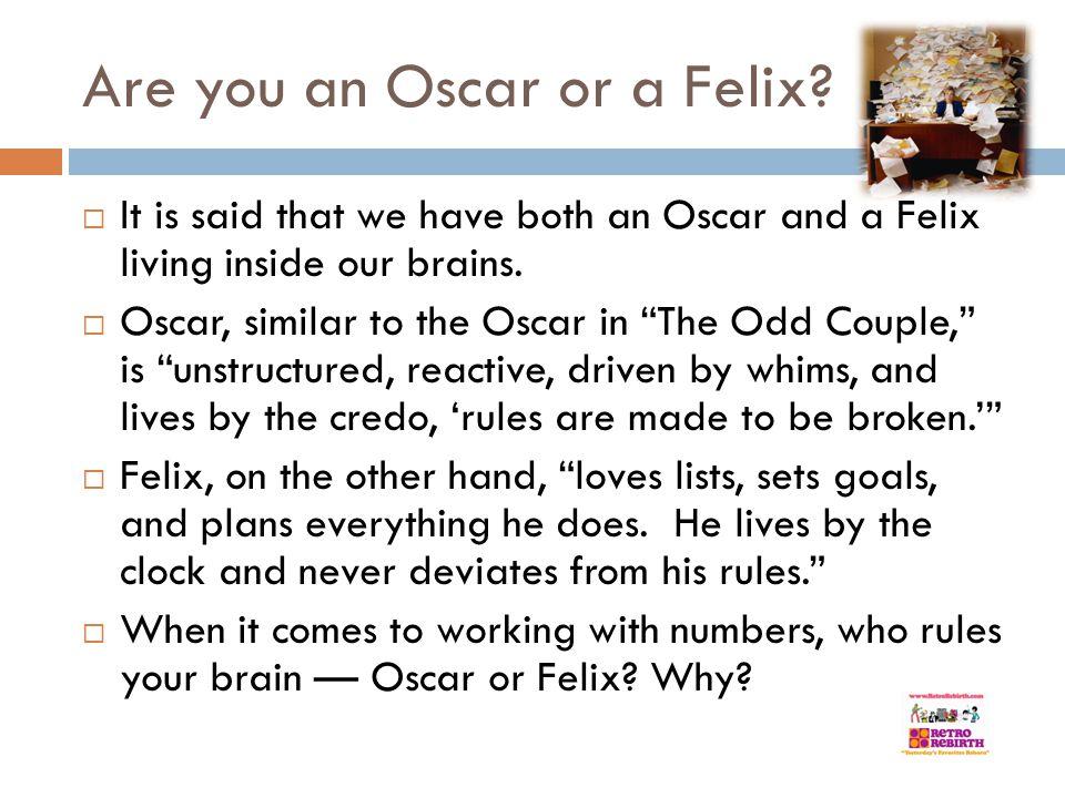 Are you an Oscar or a Felix