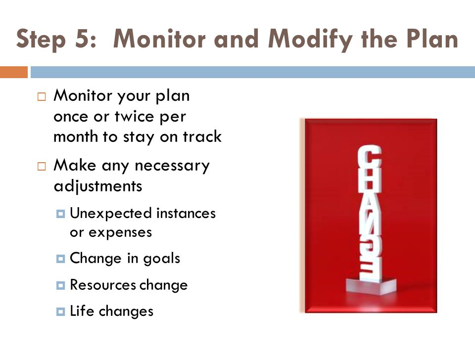 Step 5: Monitor and Modify the Plan