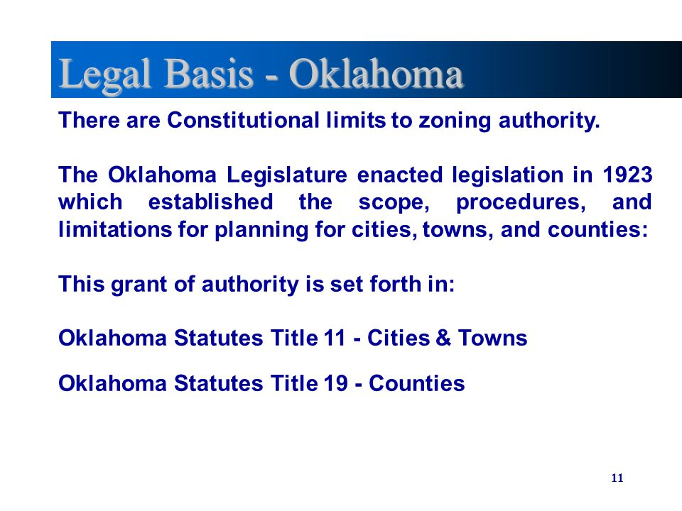Legal Basis - Oklahoma There are Constitutional limits to zoning authority.