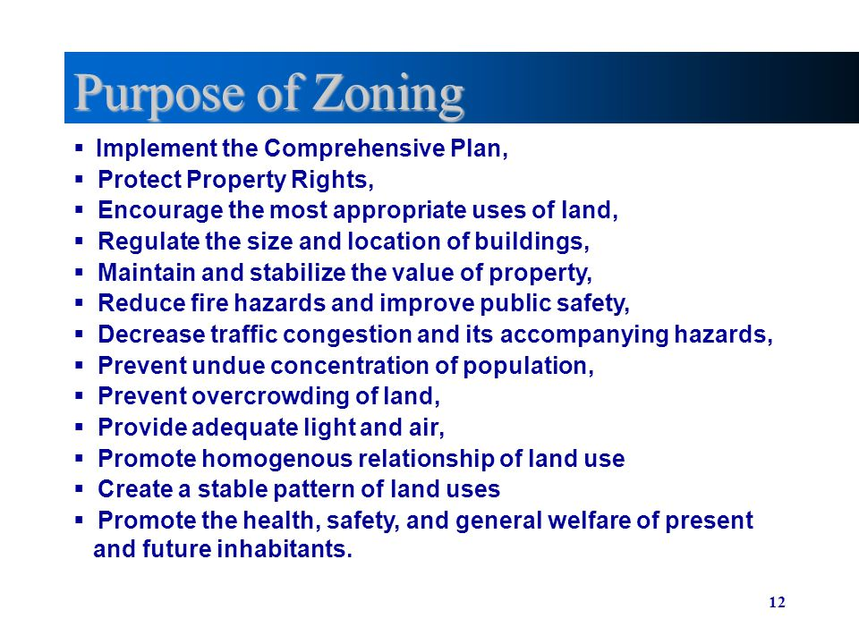 Purpose of Zoning Implement the Comprehensive Plan,