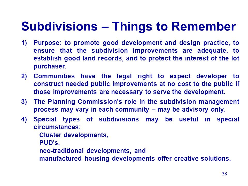 Subdivisions – Things to Remember