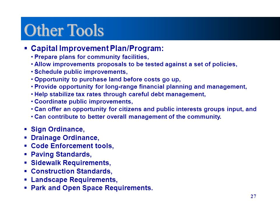 Other Tools Capital Improvement Plan/Program: Sign Ordinance,