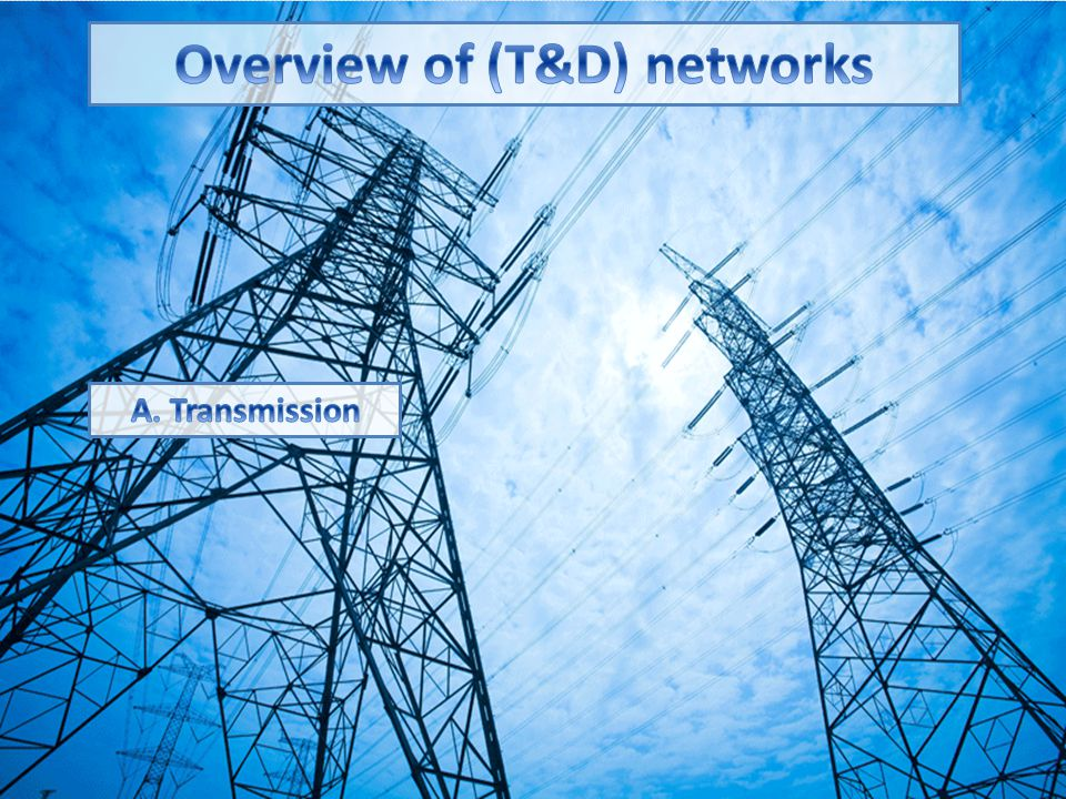 Overview of (T&D) networks