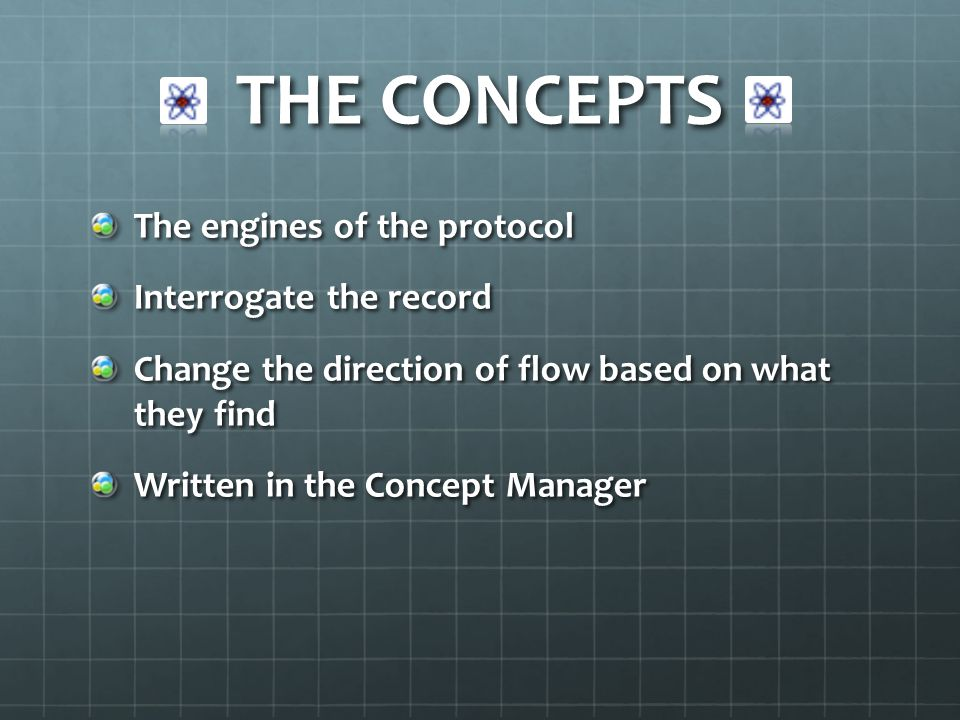THE CONCEPTS The engines of the protocol Interrogate the record