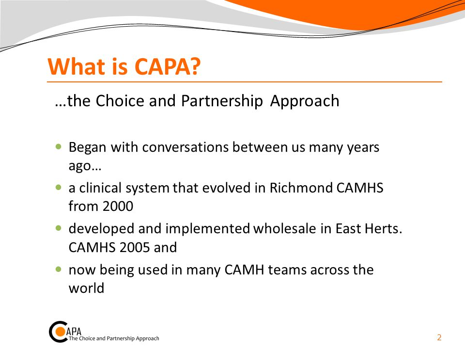 What is CAPA …the Choice and Partnership Approach