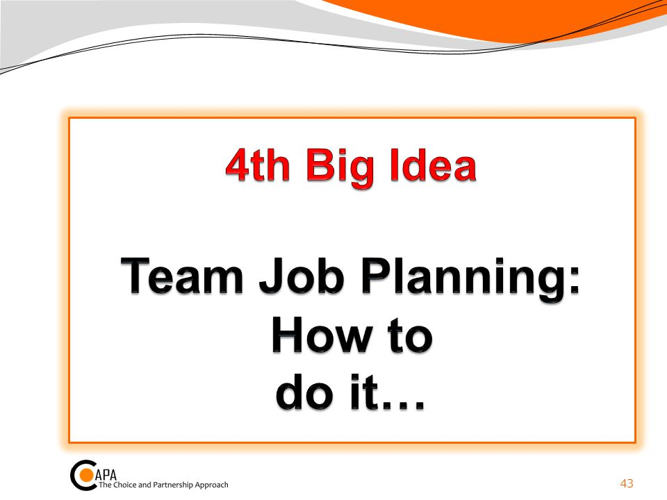 4th Big Idea Team Job Planning: How to do it…