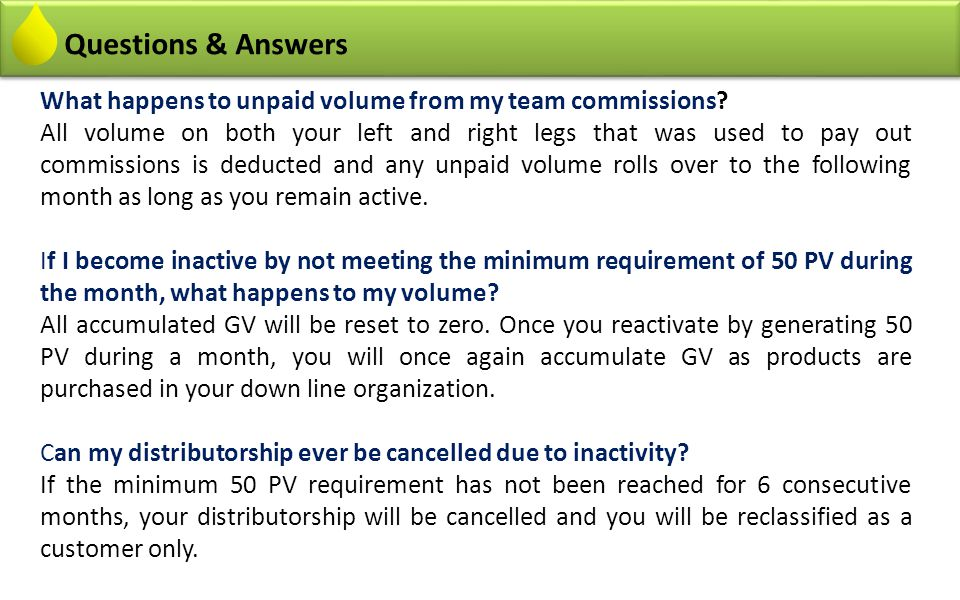 Questions & Answers What happens to unpaid volume from my team commissions