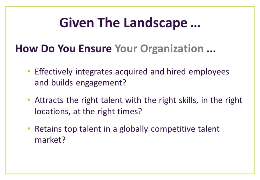 Given The Landscape … How Do You Ensure Your Organization ...