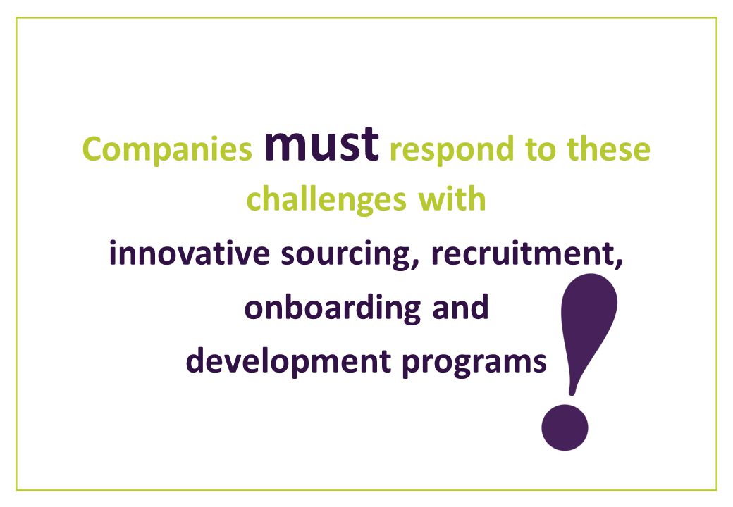 Companies must respond to these challenges with