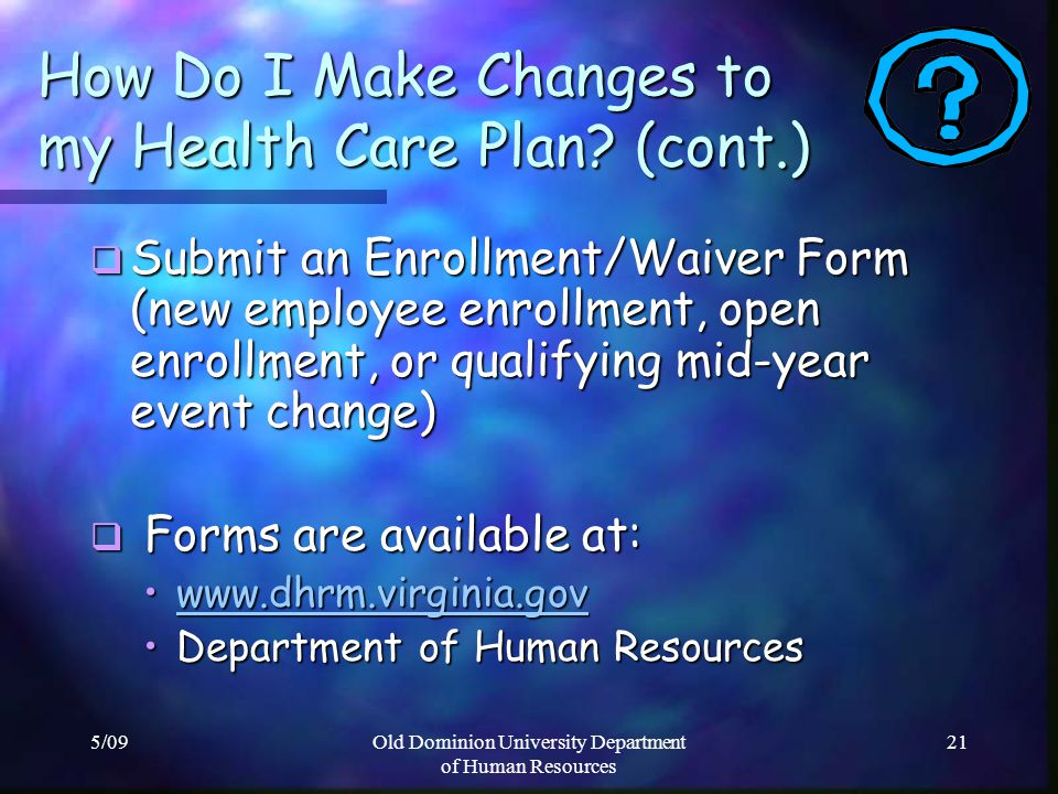 How Do I Make Changes to my Health Care Plan (cont.)