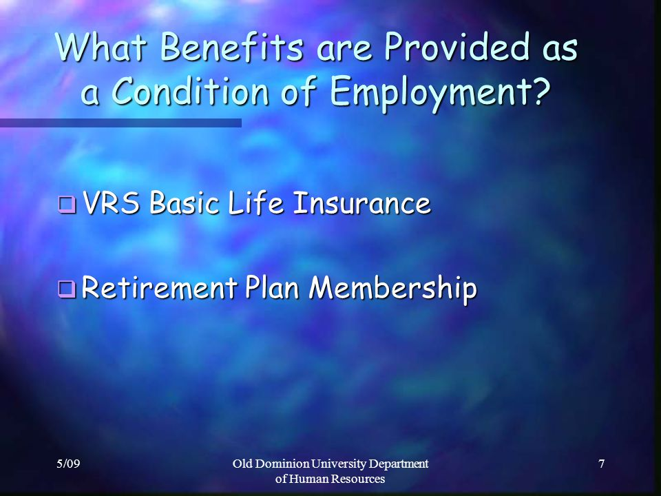 What Benefits are Provided as a Condition of Employment