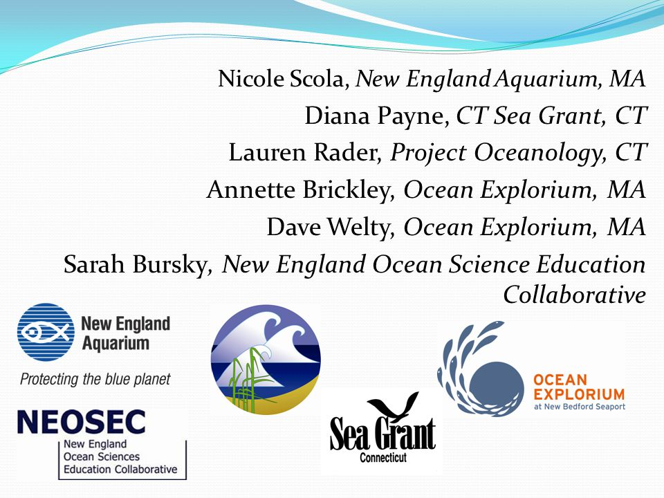 Diana Payne, CT Sea Grant, CT Lauren Rader, Project Oceanology, CT