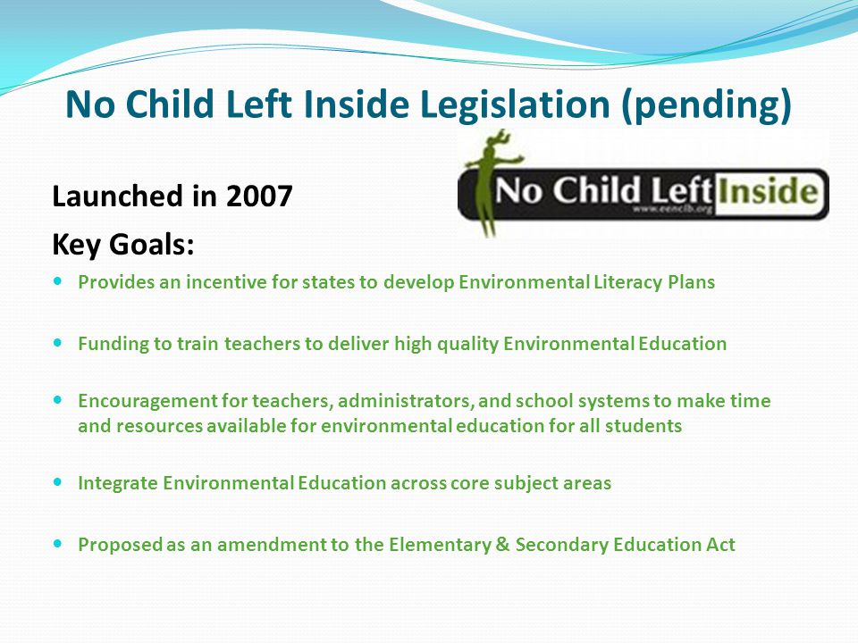 No Child Left Inside Legislation (pending)
