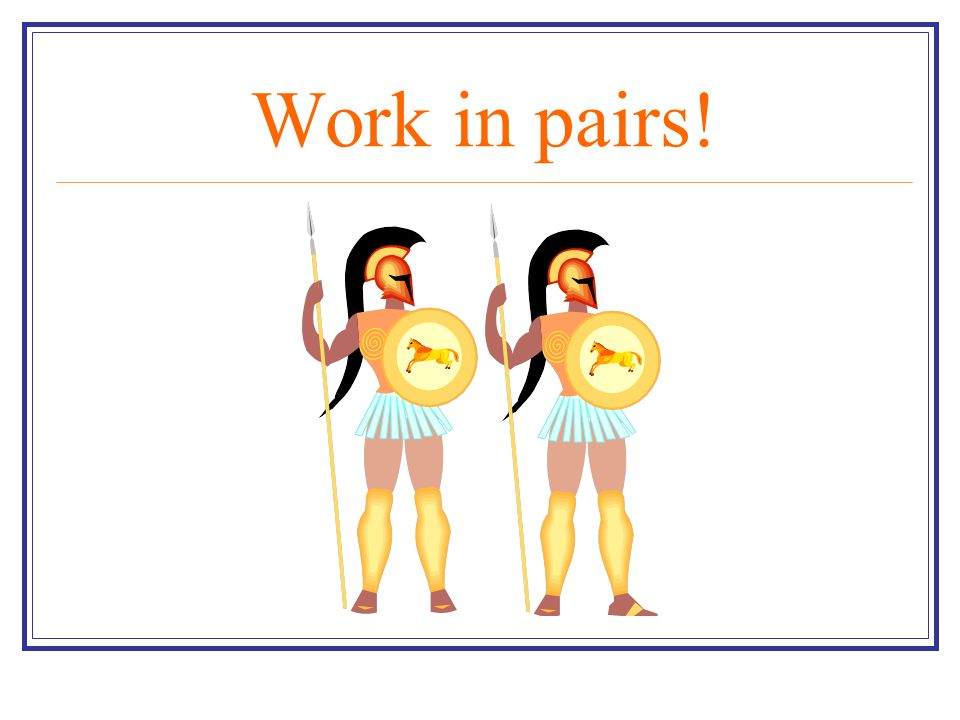 Work in pairs!