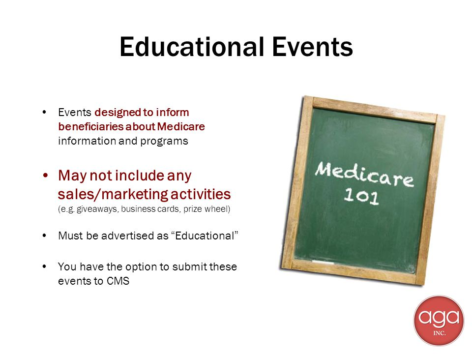 Educational Events Events designed to inform beneficiaries about Medicare information and programs.