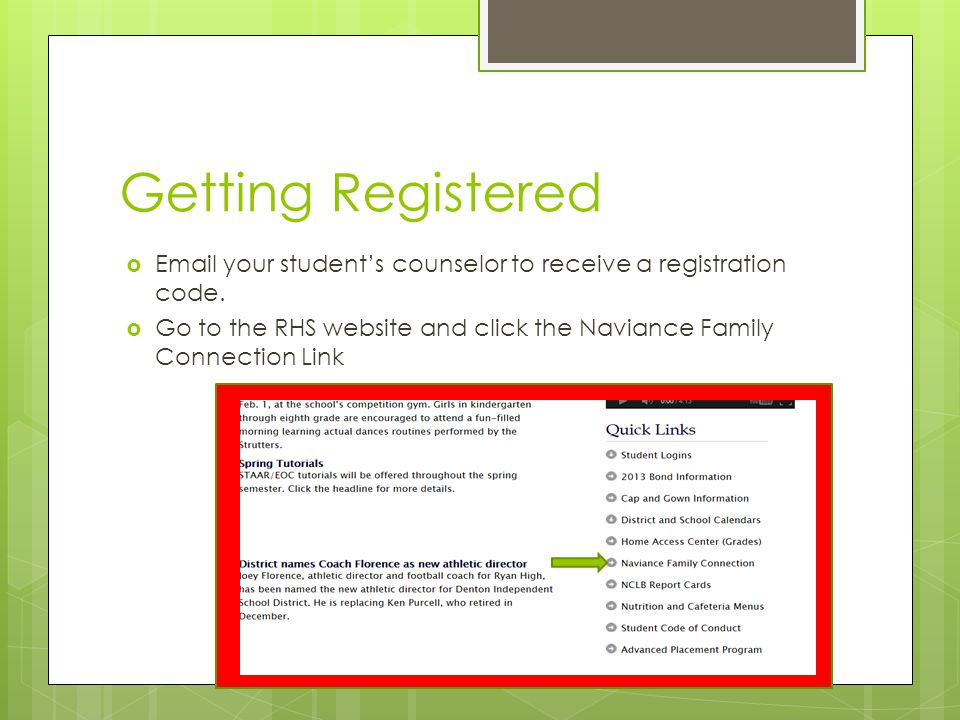 Getting Registered  your student's counselor to receive a registration code.