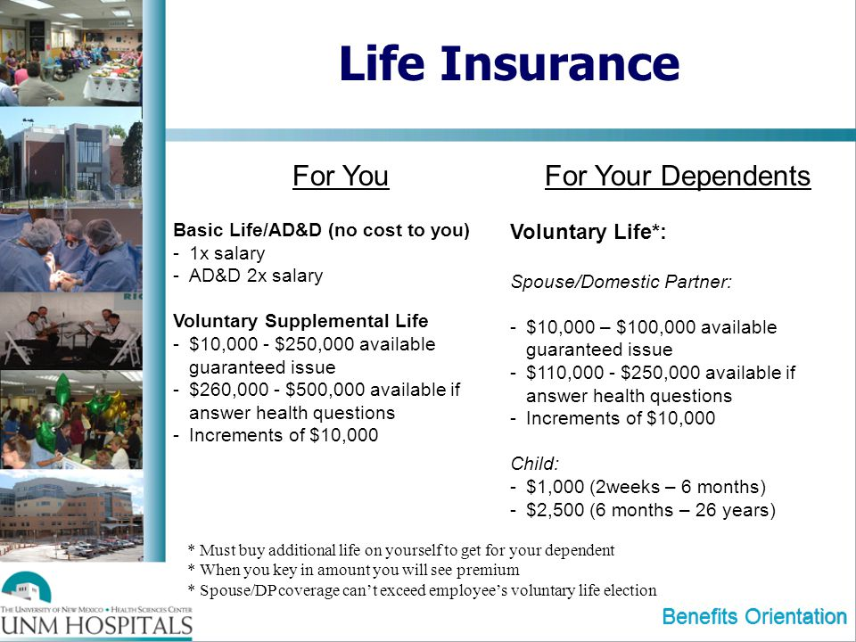 Life Insurance For You For Your Dependents Voluntary Life*: