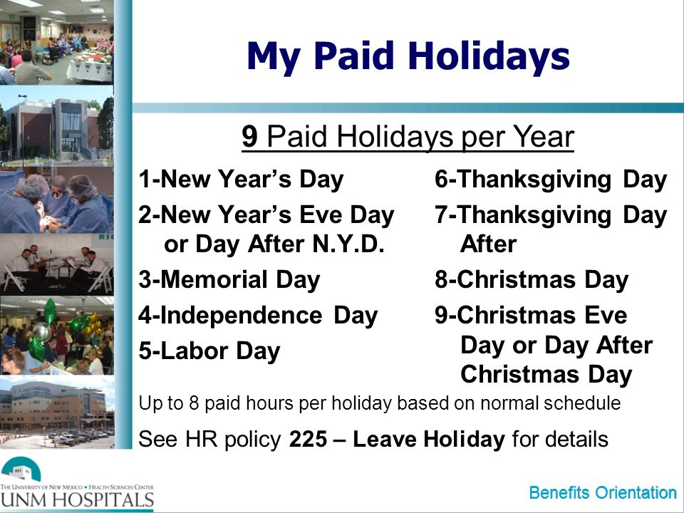 My Paid Holidays 9 Paid Holidays per Year 1-New Year's Day