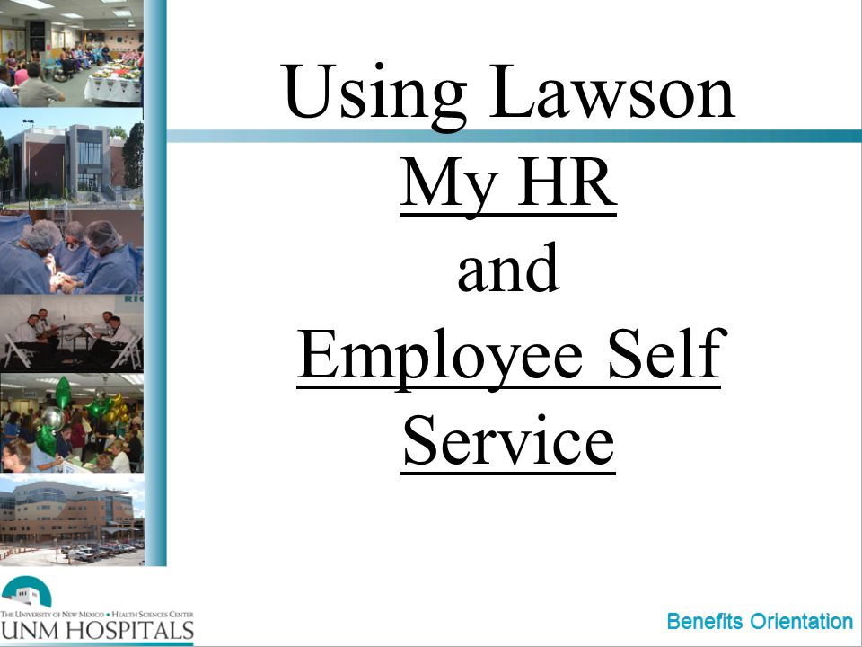 Using Lawson My HR and Employee Self Service Benefits Orientation