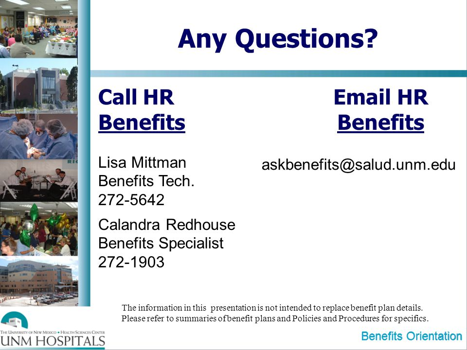 Any Questions Call HR Benefits Email HR Benefits Lisa Mittman