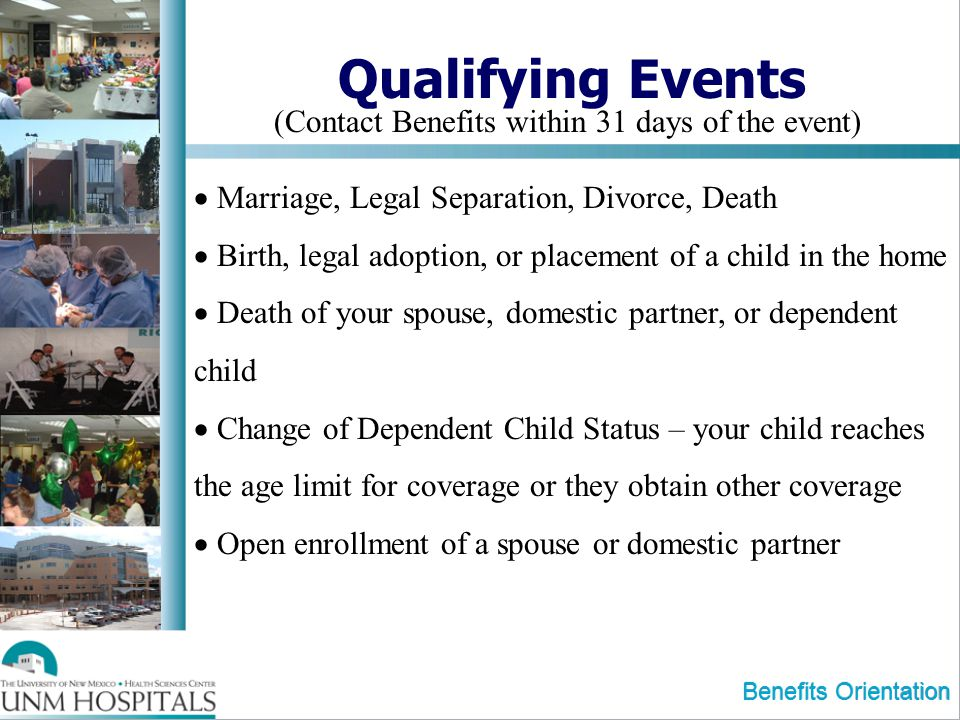 Qualifying Events (Contact Benefits within 31 days of the event)