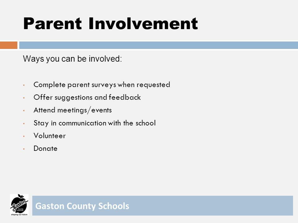 Parent Involvement Gaston County Schools Ways you can be involved: