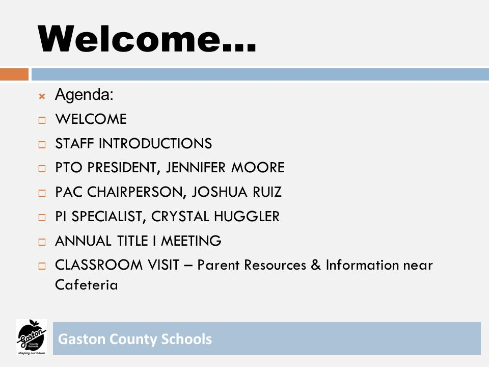 Welcome… Agenda: WELCOME STAFF INTRODUCTIONS