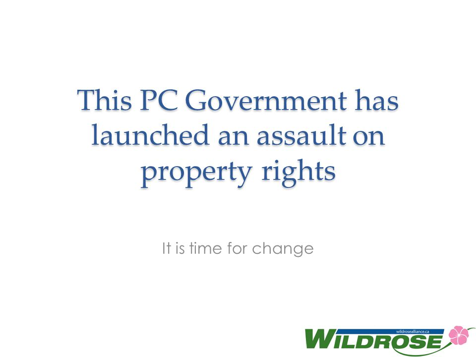 This PC Government has launched an assault on property rights
