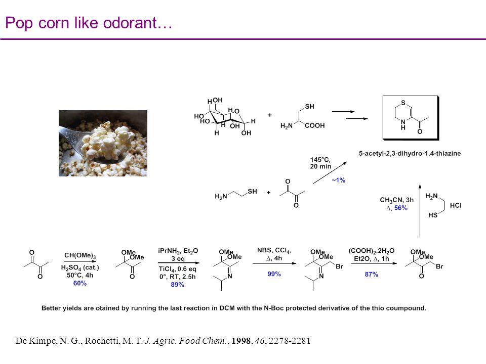 Pop corn like odorant… De Kimpe, N. G., Rochetti, M. T. J. Agric. Food Chem., 1998, 46, 2278-2281