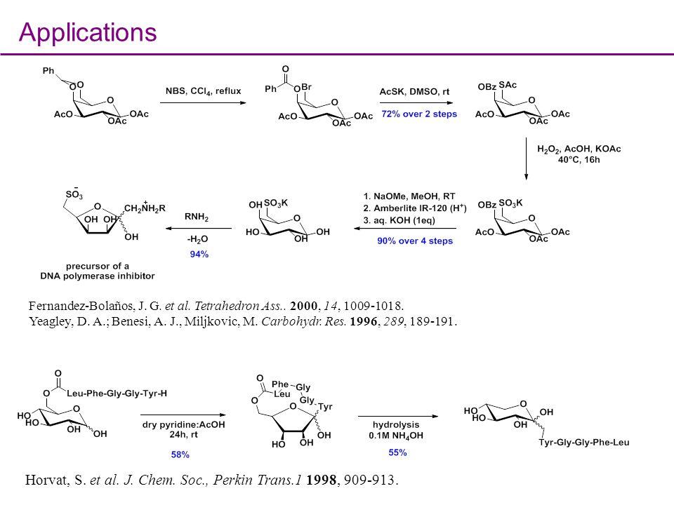 Applications Fernandez-Bolaños, J. G. et al. Tetrahedron Ass.. 2000, 14, 1009-1018.