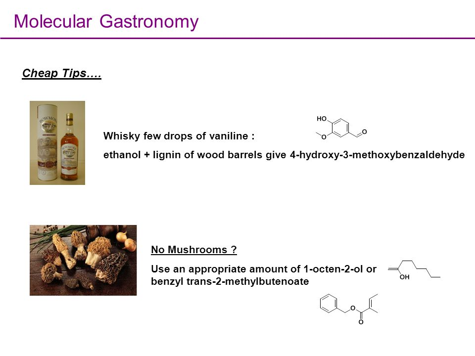 Molecular Gastronomy Cheap Tips…. Whisky few drops of vaniline :