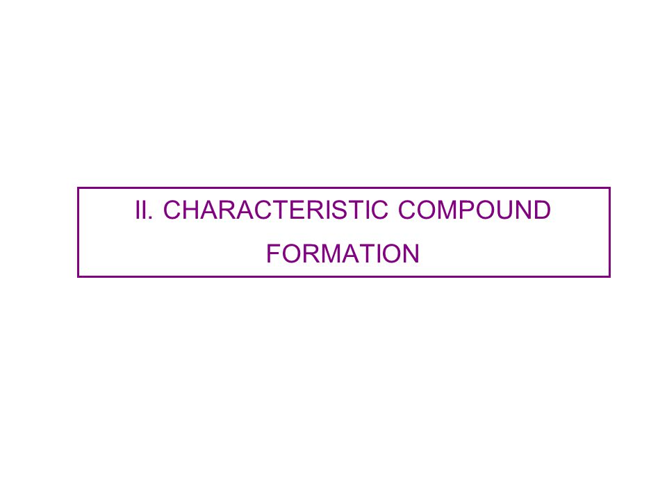 II. CHARACTERISTIC COMPOUND