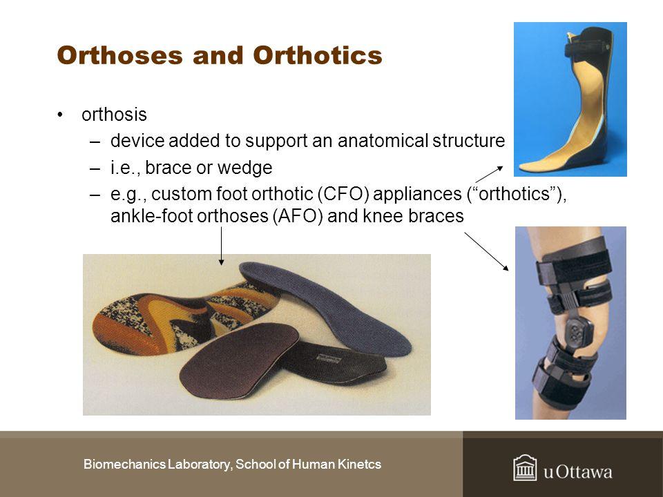 Orthoses and Orthotics