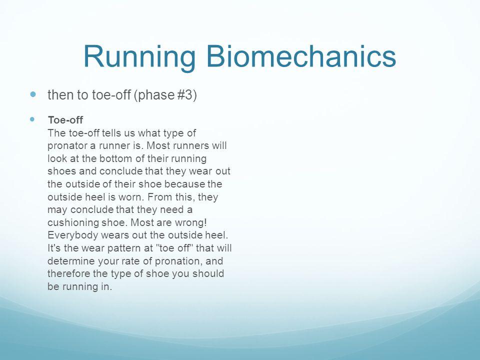 Running Biomechanics then to toe-off (phase #3)