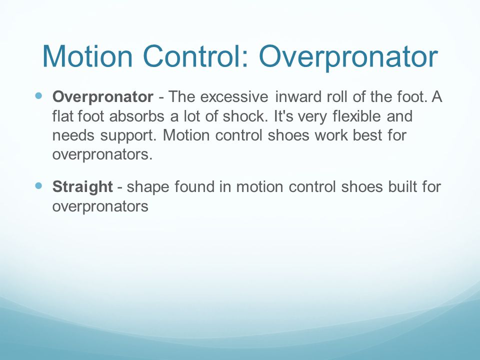 Motion Control: Overpronator