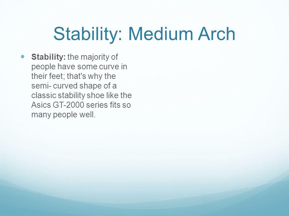 Stability: Medium Arch