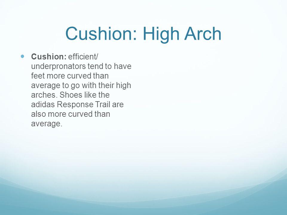 Cushion: High Arch