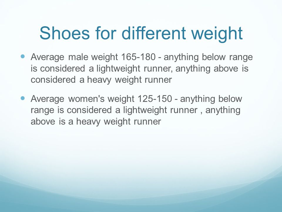 Shoes for different weight