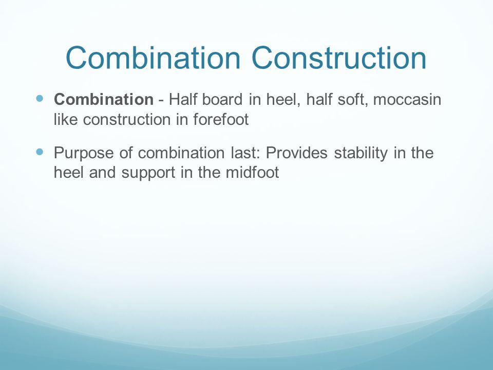 Combination Construction