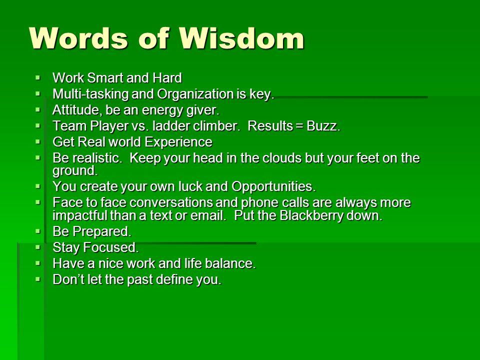 Words of Wisdom Work Smart and Hard