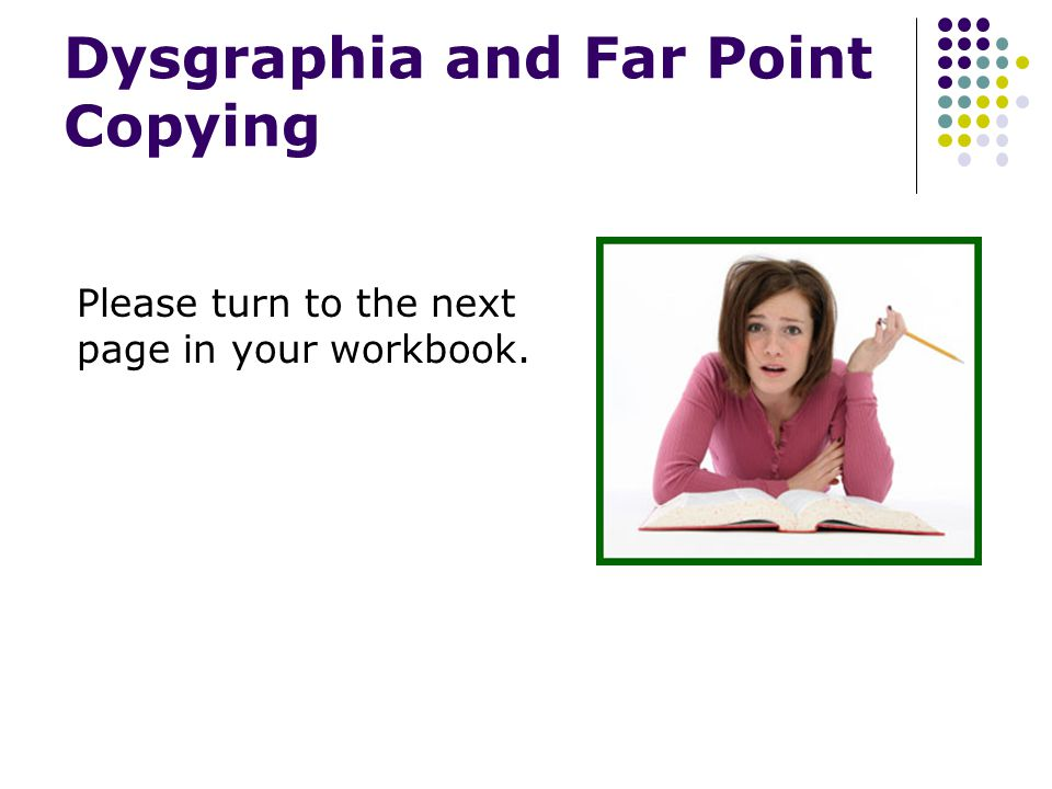 Dysgraphia and Far Point Copying