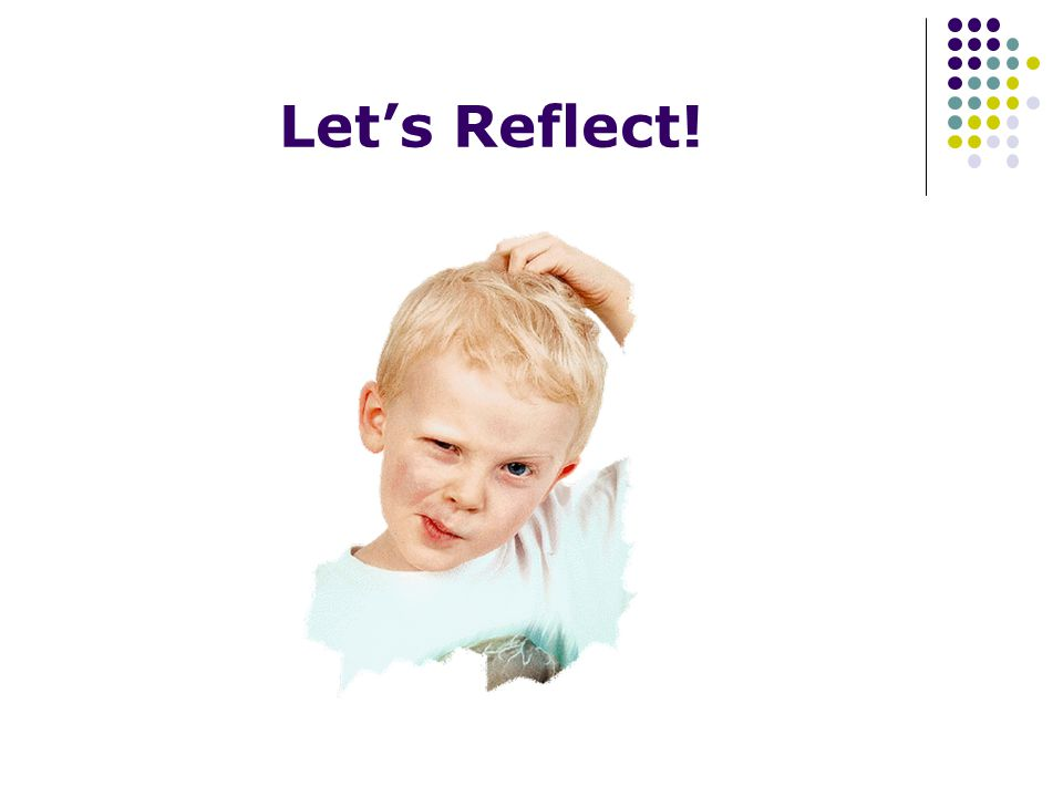 Let's Reflect!